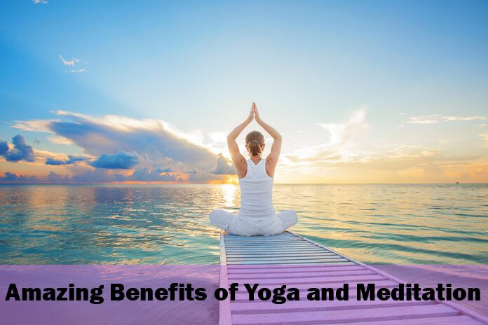Amazing Benefits of Yoga and Meditation