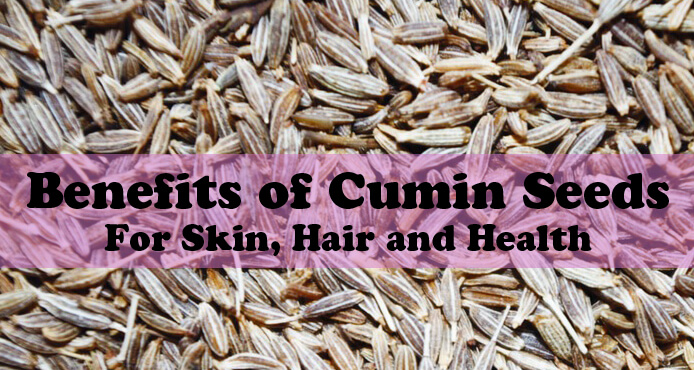 Benefits of Cumin Seeds for Skin Hair & Health