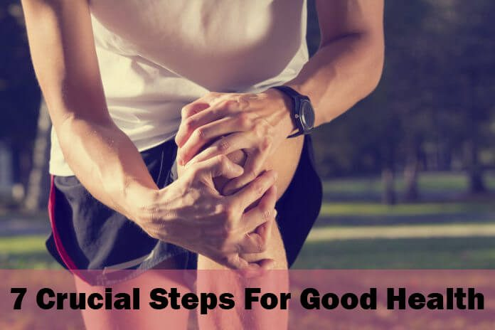 Crucial Steps For Good Health