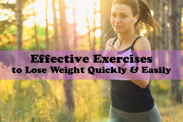 Effective Exercises to Lose Weight Quickly & Easily