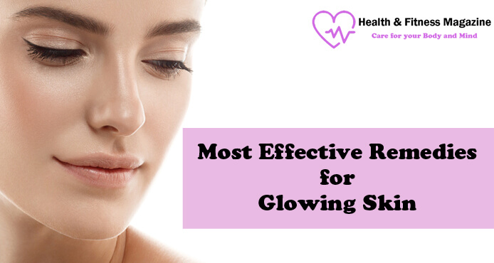Most Effective Remedies for Glowing Skin