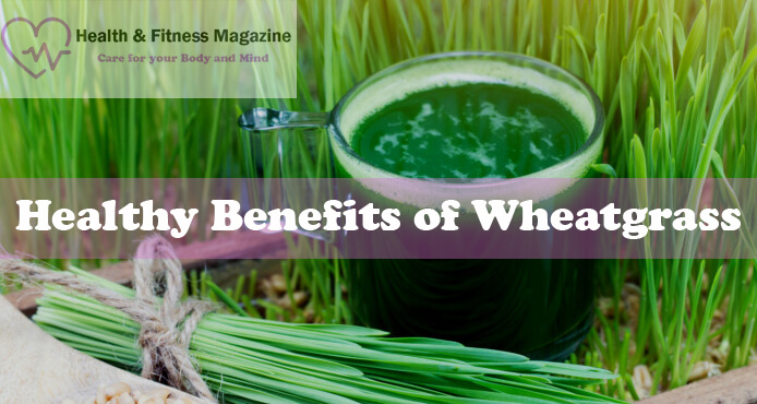Healthy Benefits of Wheatgrass